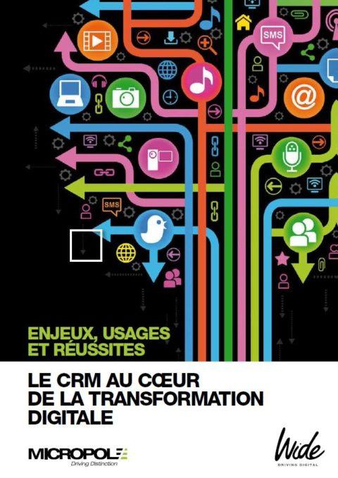 Le CRM au cœur de la transformation digitale
