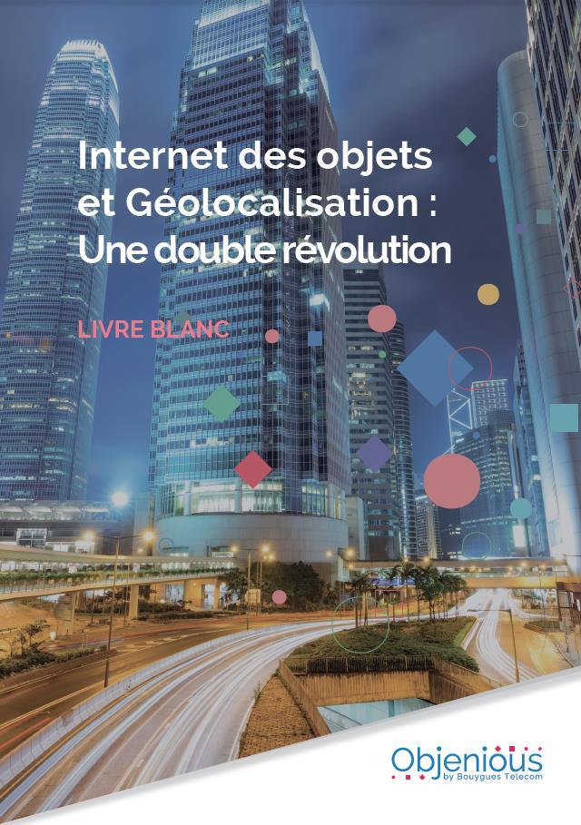 Internet des objets et géolocalisation : une double révolution