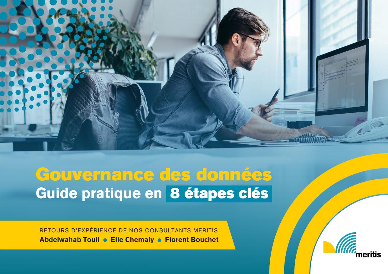 Livre Blanc Data Gouvernance : Découvrez le guide pratique de la gouvernance des données en 8 étapes clés !